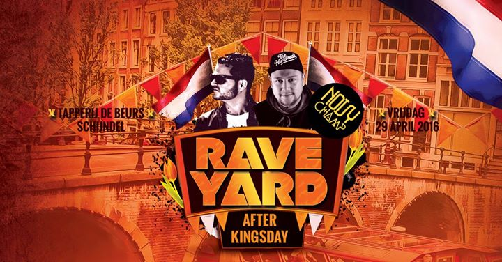 Rave Yard | After Kingsday – with Noisy Champ
