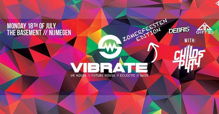 Vibrate | Zomerfeesten edition W/Childsplay