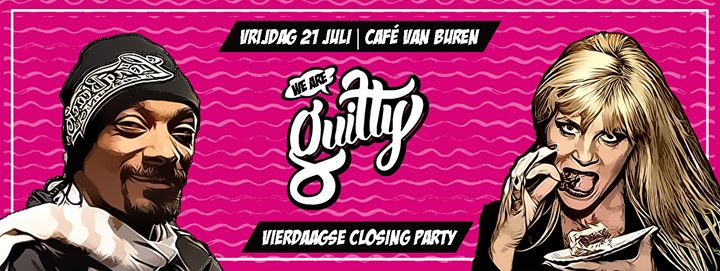 We Are Guilty | Vierdaagse Closing Party